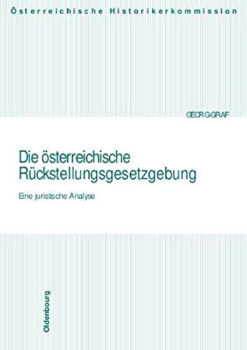 Die österreichische Rückstellungsgesetzgebung: Georg Graf