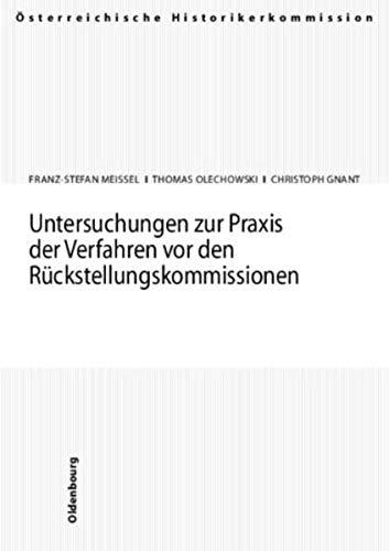 Untersuchungen zur Praxis der Verfahren vor den Rückstellungskommissionen: Franz-Stefan ...