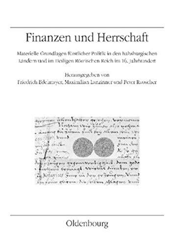 Finanzen und Herrschaft: Friedrich Edelmayer