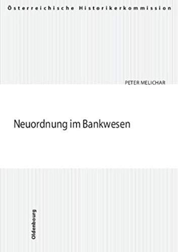 9783702904913: Neuordnung im Bankwesen: Die NS-Maßnahmen und die Problematik der Restitution