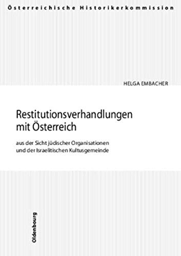 9783702905071: Die Restitutionsverhandlungen mit Österreich aus der Sicht jüdischer Organisationen und der Israelitischen Kulturgemeinde