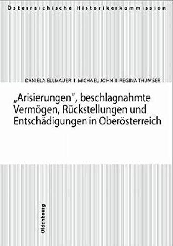 9783702905217: Arisierungen, beschlagnahmte Vermögen, Rückstellungen und Entschädigungen in Oberösterreich