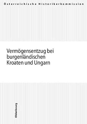 9783702905286: Vermögensentzug bei burgenländischen Kroaten und Ungarn