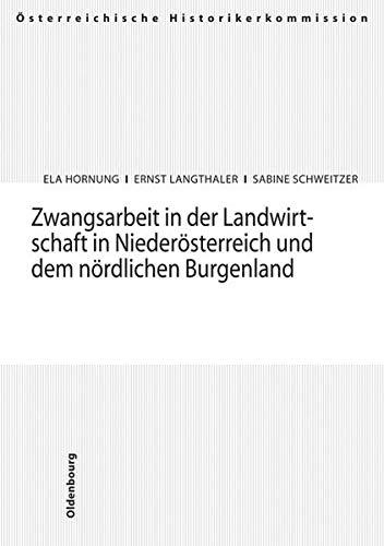 Zwangsarbeit in der Landwirtschaft in Niederösterreich und dem nördlichen Burgenland: Ela...
