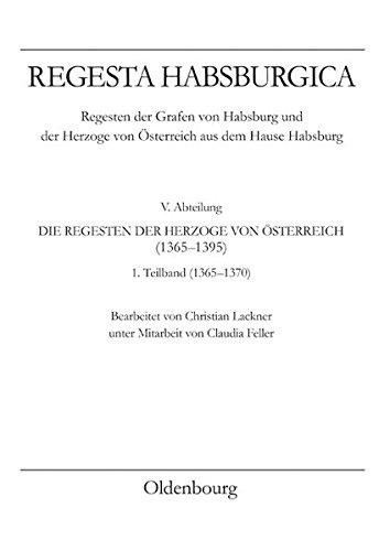 Regesta Habsburgica. Regensten der Grafen von Habsburg und der Herzoge von Österreich aus dem ...
