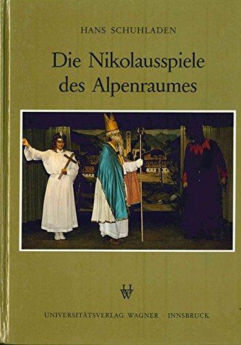 9783703001208: Die Nikolausspiele des Alpenraumes: Ein Beitrag zur Volksschauspielforschung (Schlern-Schriften)