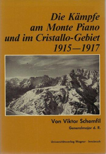 9783703001451: Die Kämpfe am Monte Piano und im Cristallo-Gebiet (Südtiroler Dolomiten) 1915-1917 (Schlern-Schriften)