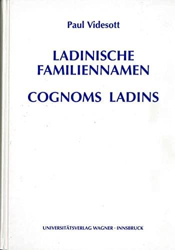 9783703003448: Ladinische Familiennamen: Zusammengestellt und etymologisch gedeutet anhand der Enneberger Pfarrmatrikeln 1605-1784 = Cognoms ladins : coüs adöm y Pli de Mareo 1605-1784 (Schlern-Schriften)
