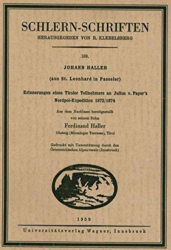 9783703005770: Johann Haller (aus St. Leonhard in Passeier): Erinnerungen eines Tiroler Teilnehmers an Julius von Payers Nordpol-Expedition 1872/1874