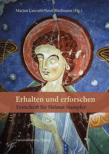 Erhalten und erforschen. Festschrift für Helmut Stampfer: Marjan Cescutti