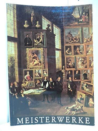 Meisterwerke (Fuhrer durch das Kunsthistorische Museum ; Nr. 1): Kunsthistorisches Museum Wien