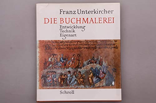 9783703103834: Die Buchmalerei: Entwicklung, Technik, Eigenart (German Edition)