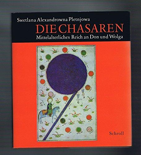9783703104787: Die Chasaren. Mittelalterliches Reich an Don und Wolga