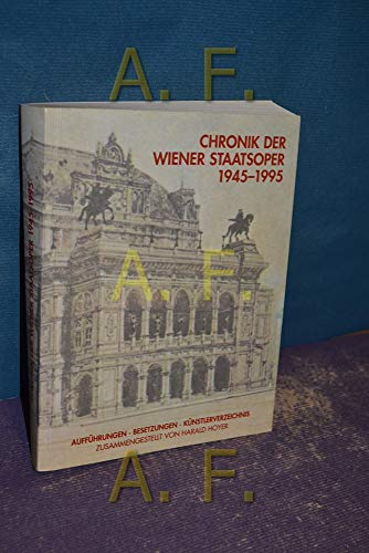 9783703106989: Chronik der Wiener Staatsoper 1945 bis 1995
