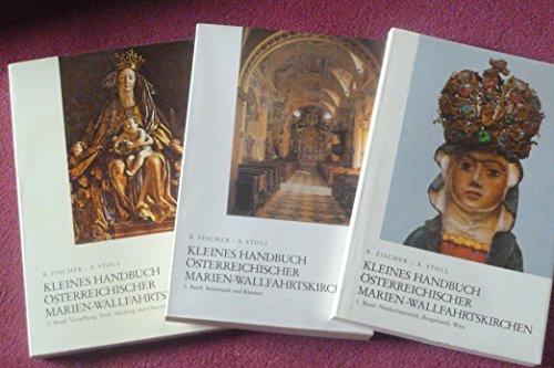 Kleines Handbuch österreichischer Marien-Wallfahrtskirchen. Band 1: Niederösterreich, ...