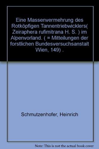 Eine Massenvermehrung des Rotköpfigen Tattentriebwicklers (Zeiraphera rufimitrana H. S.) im ...