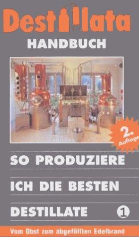 9783704015549: Destillata Handbuch Nr. 1. So produziere ich die besten Destillate.