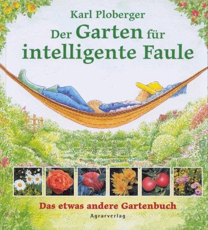 9783704015679: Der Garten f�r intelligente Faule
