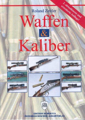 9783704015921: Waffen und Kaliber
