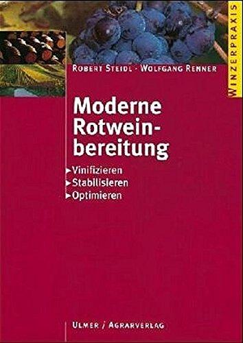 9783704018335: Moderne Rotweinbereitung: Vinifizieren - Stabilisieren - Optimieren