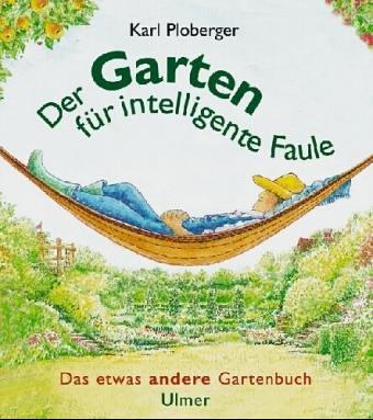 9783704018984: Der Garten für intelligente Faule