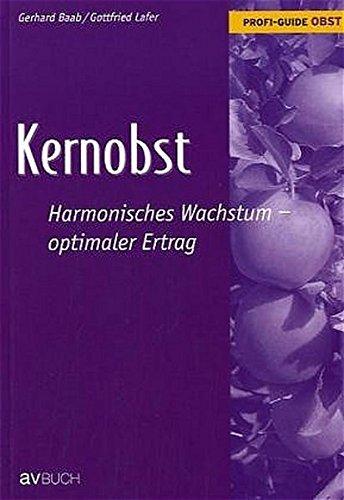9783704019790: Profi-Guide Obst - Kernobst: Harmonisches Wachstum - optimaler Ertrag