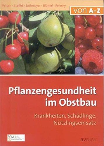 9783704020963: Pflanzengesundheit im Obstbau: Krankheiten, Schädlinge, Nützlingseinsatz