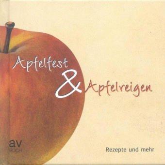 9783704021052: Apfelfest & Apfelreigen: Rezepte und mehr