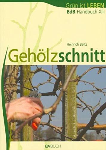 9783704021601: Gehölzschnitt: BdB-Handbuch XIII. Grün ist Leben