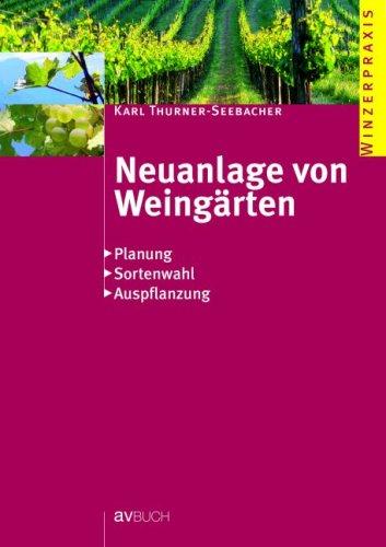 9783704022462: Neuanlage von Weingärten: Planung Sortenwahl Auspflanzung