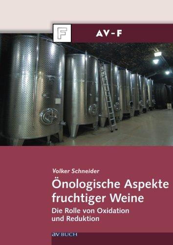 Önologische Aspekte fruchtiger Weine: Die Rolle von Oxidation und Reduktion (Paperback): Volker ...