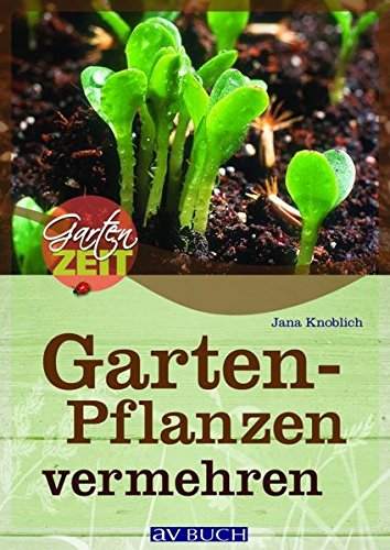 Gartenpflanzen vermehren (Paperback): Jana Knoblich