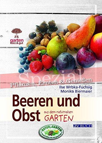 9783704023414: Beeren und Obst. Garten kurz & gut spezial: aus dem naturnahen Garten