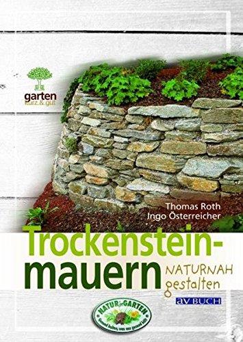 9783704023797: Trockensteinmauern naturnah gestalten: Für naturnahe Gärten