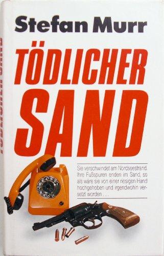 Tödlicher Sand - Stefan Murr