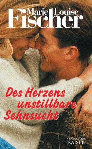 9783704313270: Des Herzens unstillbare Sehnsucht.