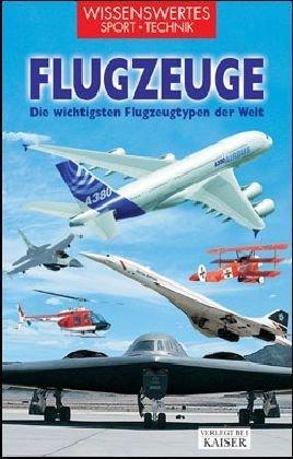 9783704321886: Flugzeuge. Die wichtigsten Flugzeugtypen der Welt.