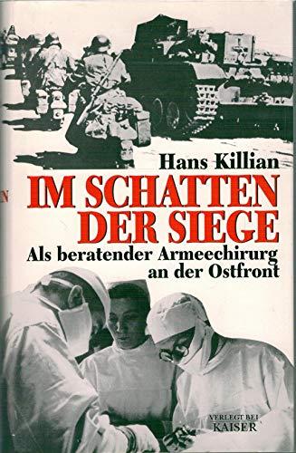 9783704331205: Im Schatten der Siege. Als beratender Armeechirurg an der Ostfront