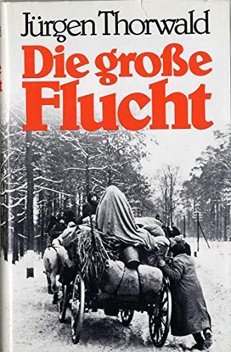 Die grosse Flucht (German Edition): Thorwald, Jurgen