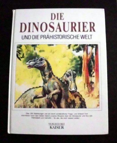 9783704350152: Die Dinosaurier und die prähistorische Welt
