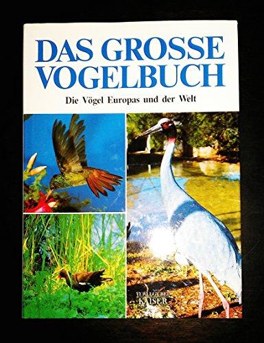 Das grosse Vogelbuch. Die V?gel Europas und: n/a