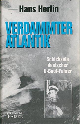 9783704350282: Verdammter Atlantik: Schicksale deutscher U-Boot-Fahrer