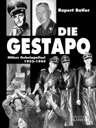 Die Gestapo: Hitlers Geheimpolizei 1933-1945 [Gebundene Ausgabe] - Butler, Rupert