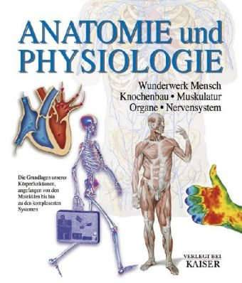 Anatomie und Physiologie - Neuer Kaiser Vlg GmbH
