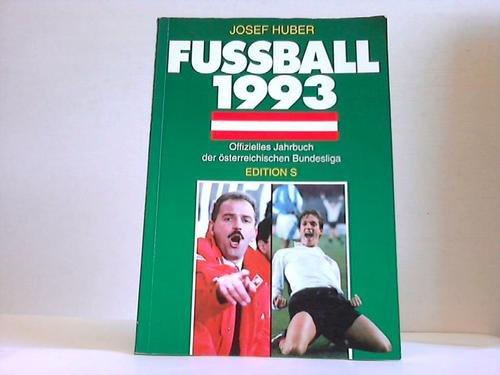 9783704604224: Fussball 1993. Offizielles Jahrbuch der österreichischen Bundesliga