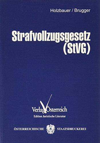 Strafvollzugsgesetz (StVG): Albert Holzbauer, Sepp Brugger