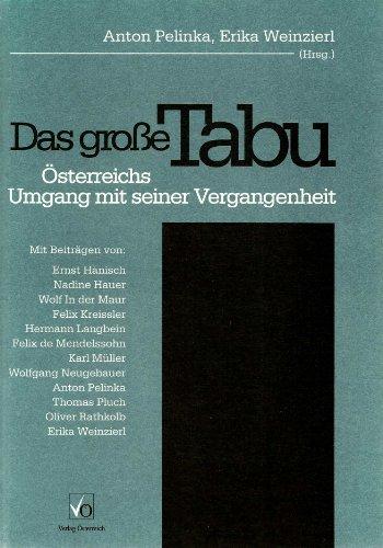 9783704610942: Das grosse Tabu: Österreichs Umgang mit seiner Vergangenheit