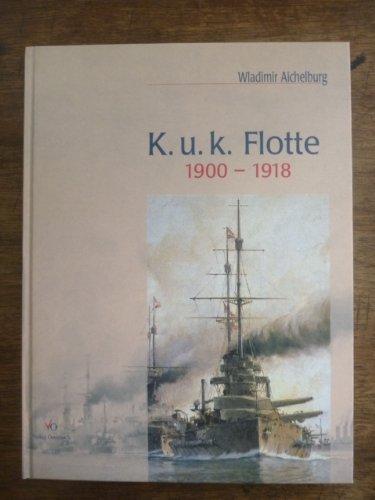 9783704611260: K.u.k. Flotte: 1900-1918 : die letzten Kriegsschiffe Österreich-Ungarns in alten Photographien (German Edition)