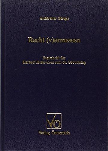 9783704612274: Recht (v) ermessen: Festschrift für Herbert Hofer-Zeni zum 60. Geburtstag