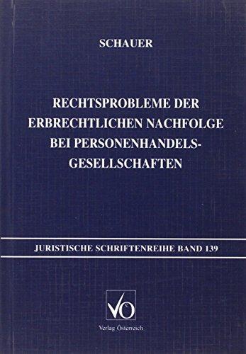 Rechtsprobleme der erbrechtlichen Nachfolge bei Personenhandelsgesellschaften: Martin Schauer